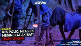 Kes polio, measles meningkat akibat tak vaksin